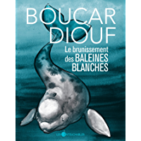 Le brunissement des baleines blanches (Contes) (French Edition)
