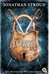 Lockwood & Co. - Die Seufzende Wendeltreppe (Die Lockwood & Co.-Reihe 1) (German Edition) Kindle Edition