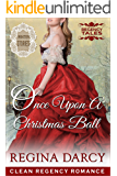Once Upon A Christmas Ball (Regency Romance): Winter Stories (Regency Tales Book 12)