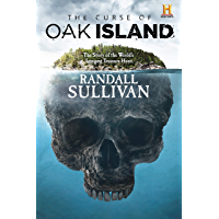 The Curse of Oak Island: The Story of the World's Longest Treasure Hunt