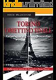 Torino. Obiettivo finale. Un'indagine di Crema e Bernardini