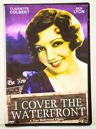 Amazon Com I Cover The Waterfront Claudette Colbert George