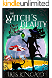 The Witch's Beauty (A Cozy Witch Mystery) (One Part Witch Book 4)
