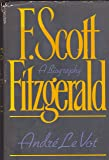 F. Scott Fitzgerald: A Biography