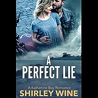 A Perfect Lie (A Katherine Bay Romance Book 3)