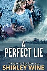 A Perfect Lie (A Katherine Bay Romance Book 3) Kindle Edition