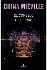 El consejo de hierro (Bas-Lag 3) (Spanish Edition) eBook Kindle