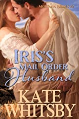 Iris's Mail Order Husband - A Clean Historical Mail Order Bride Story (Montana Brides Book 2) Kindle Edition