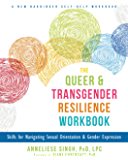 The Queer and Transgender Resilience Workbook: Skills for Navigating Sexual Orientation and Gender Expression (New…