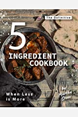 The Definitive 5-Ingredient Cookbook: When Less is More Kindle Edition