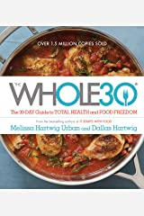 The Whole30: The 30-Day Guide to Total Health and Food Freedom Kindle Edition