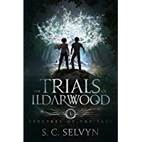 The Trials of Ildarwood: Spectres of the Fall (English Edition)