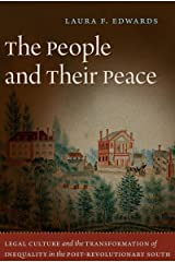 The People and Their Peace: Legal Culture and the Transformation of Inequality in the Post-Revolutionary South Paperback