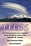 Telos: 1st Transmissions ever received from the Subterranean City beneath Mt. Shasta (English Edition)