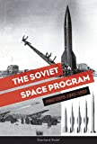 The Soviet Space Program: First Steps: 1941–1953 (The Soviets in Space Series)