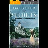 Daughter of Secrets : A Romantic Suspense Novel (Enemies to Lovers Series Book 1)