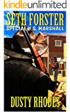 Seth Forster: Special U.S. Marshal: A Western (The Special U.S. Marshal Western Adventure Series Book 1)