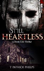 Still Heartless: Private Investigator Mystery Series (Derek Cole Suspense Thrillers Book 3)