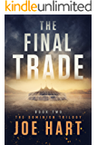 The Final Trade (The Dominion Trilogy Book 2) (English Edition)