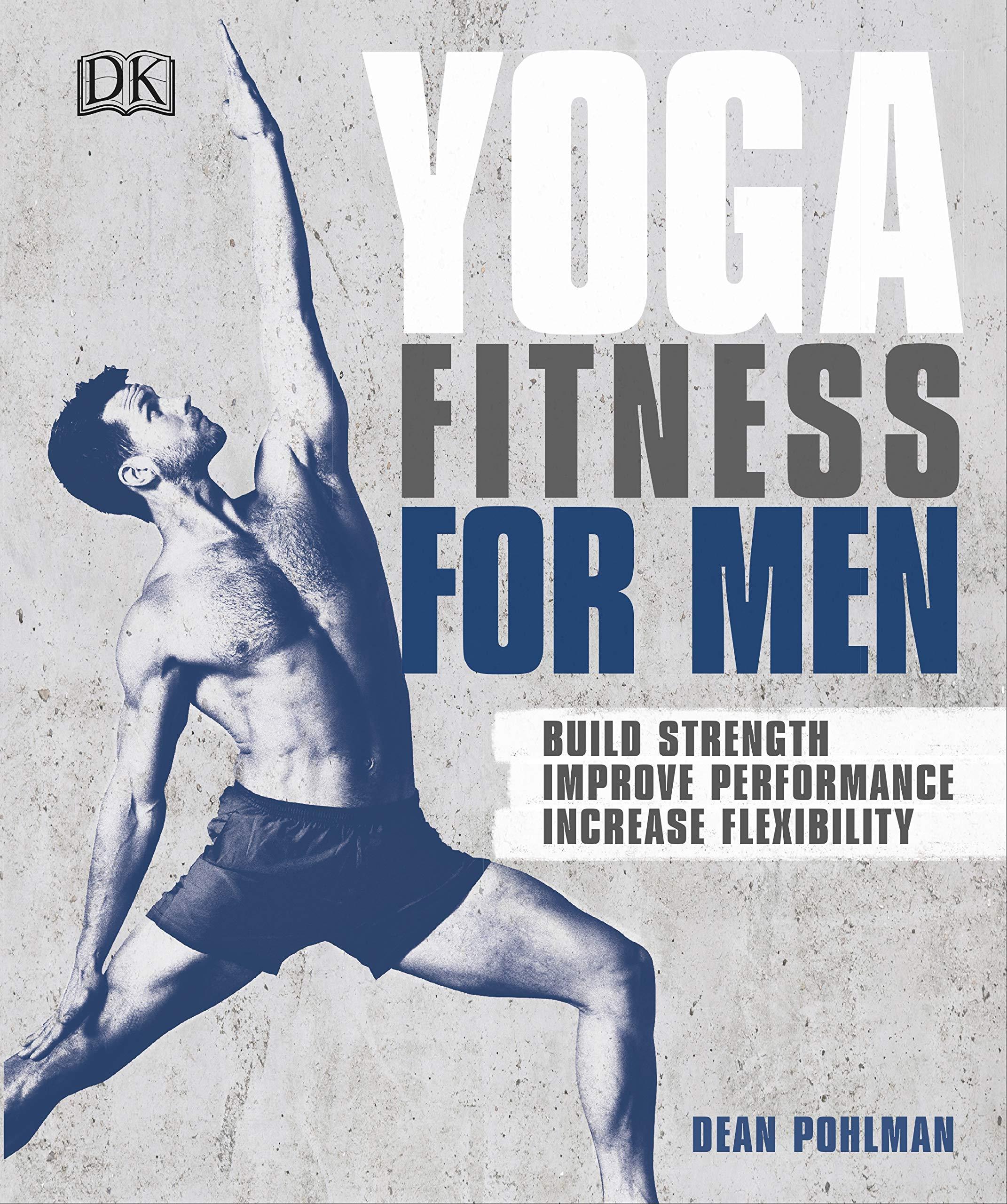 Yoga Fitness for Men: Build Strength, Improve Performance ...