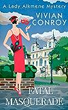 Fatal Masquerade (A Lady Alkmene Cosy Mystery, Book 4)