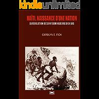 Haiti, naissance d'une nation: La révolution de Saint-domingue vue d'en bas (French Edition)