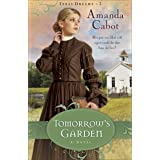 Tomorrow's Garden (Texas Dreams Book #3): A Novel