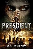 Prescient (Delphi Chronicles Book 1)