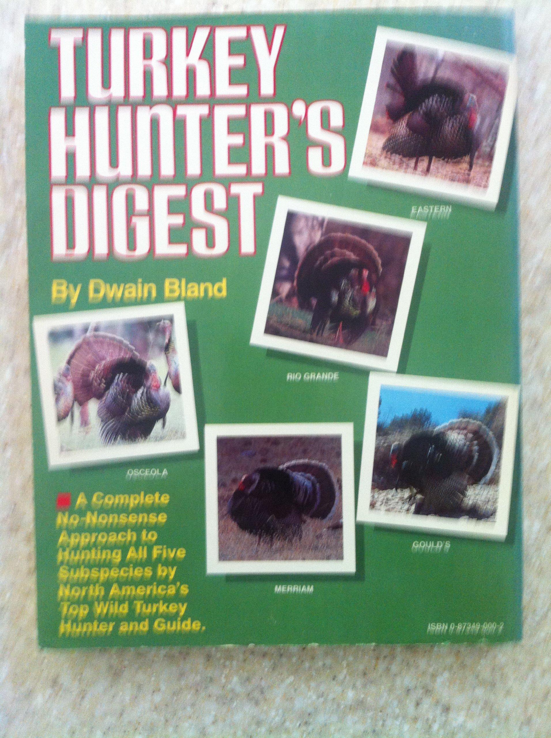 Turkey hunter's digest: Dwain Bland: 9780873490009: Amazon