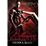 The Billionaire Bargain (Paige & Luke) (Untamable Billionaire Series Book 1)