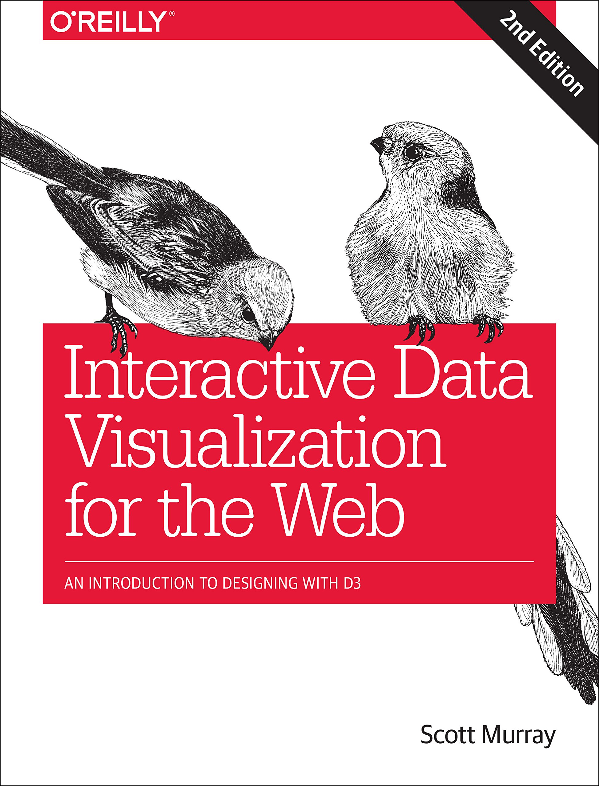 Interactive Data Visualization For The Web  An Introduction To Designing With D3  English Edition