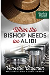 When the Bishop Needs an Alibi (The Amish Bishop Mysteries Book 2) Kindle Edition