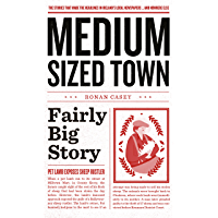 Medium-Sized Town, Fairly Big Story – Hilarious Stories from Ireland: The stories that made the headlines in Ireland's local newspapers … and nowhere else