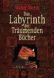 Das Labyrinth der Träumenden Bücher: Roman (Zamonia 6)