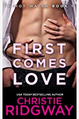 First Comes Love (In Hot Water Book 1) Kindle Edition
