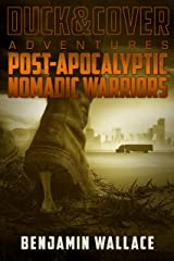 Post-Apocalyptic Nomadic Warriors (A Duck & Cover Adventure Post-Apocalyptic Series Book 1) Kindle Edition