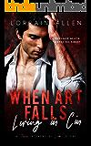 When Art Falls: Living in Cin: (A Toxic Interracial Love Story)