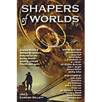 Shapers of Worlds: Science fiction & fantasy by authors featured on the Aurora Award-winning podcast The Worldshapers…