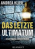 Das letzte Ultimatum. Ostfrieslandkrimi (Hauke Holjansen ermittelt 5)