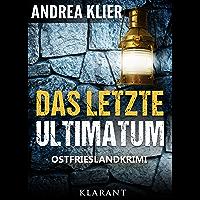 Das letzte Ultimatum. Ostfrieslandkrimi (Hauke Holjansen ermittelt 5) (German Edition)