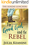 The Good Girl and the Rebel (The Sunday Lunchers Book 2)