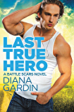 Last True Hero (Battle Scars Book 1)