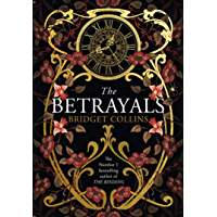 The Betrayals: Stunning new fiction from the author of the Sunday Times bestseller THE BINDING