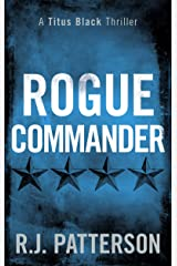 Rogue Commander (A Titus Black Thriller Book 3) Kindle Edition