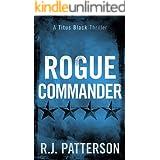 Rogue Commander (Titus Black Thriller series Book 3)