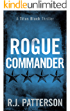 Rogue Commander (A Titus Black Thriller Book 3)