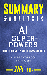 AI Superpowers: China, Silicon Valley, and the New World Order, Kai