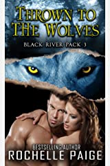 Thrown to the Wolves: Black River Pack 3 Kindle Edition