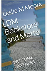 LDM Bookstore and Motto: WELCOME PANTHERS Kindle Edition