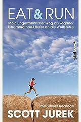 Eat & Run: Mein ungewöhnlicher Weg als veganer Ultramarathon-Läufer an die Weltspitze (German Edition) Kindle Edition